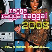 Ragga Ragga Ragga 2008 by Various Artists