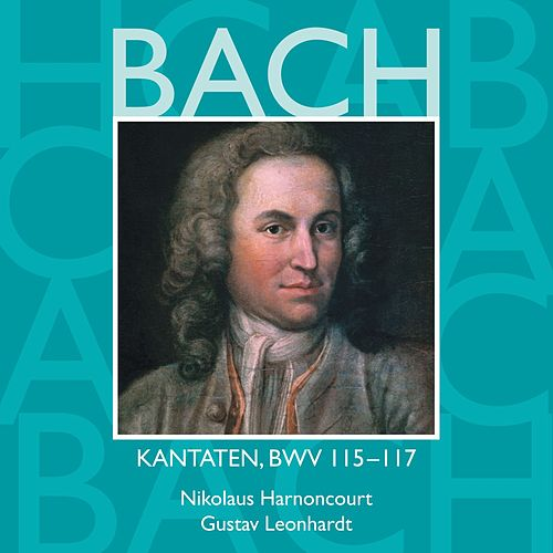 Bach, JS : Sacred Cantatas BWV Nos 115 - 117 von Various Artists