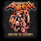 Fight 'Em 'Till You Can't von Anthrax