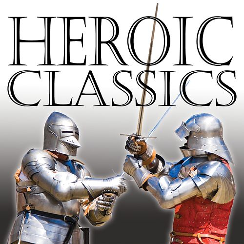 Heroic Classics by Various Artists