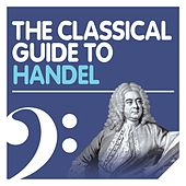 The Classical Guide to Handel von Various Artists