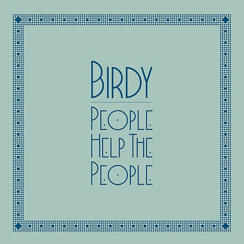 People Help The People von Birdy