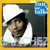 Can We Talk by Sanchez