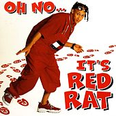 Oh No It's Red Rat by Red Rat