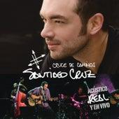 Cruce de caminos: Acústico, real y en vivo by Santiago Cruz