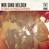 Die Ballade von Wolfgang und Brigitte by Wir Sind Helden