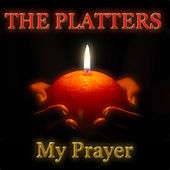 My Prayer (Greatest Hits) by The Platters