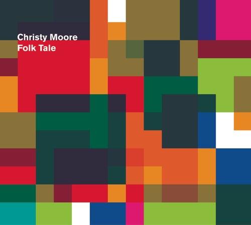Folk Tale by Christy Moore