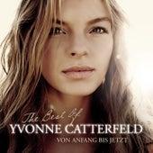Von Anfang bis jetzt - The Best Of Yvonne Catterfeld von Various Artists