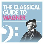 The Classical Guide to Wagner by Daniel Barenboim