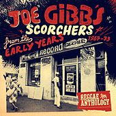 Reggae Anthology - Joe Gibbs: Scorchers From The Early Years [1967-73] by Various Artists