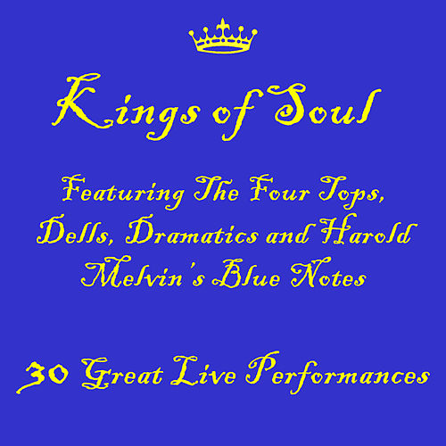 Kings of Soul featuring The Four Tops, Dells, Dramatics and Harold Melvin's Blue Notes by Various Artists