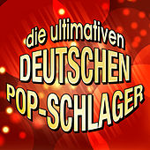 Die ultimativen deutschen Pop-Schlager by Various Artists
