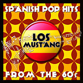 Spanish Pop Hits from the 60's (Live) - Los Mustang by Mustang