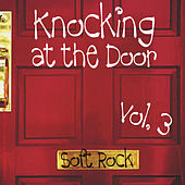 Knocking At the Door Soft Rock Vol 3 by Various Artists