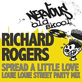 Spread A Little Love - Louie Louie Street Party Mix by Richard Rogers