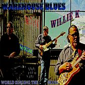 Warehouse Blues by Willie K