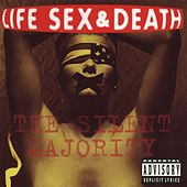 The Silent Majority by Life, Sex & Death
