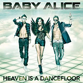 Heaven Is a Dancefloor by Baby Alice