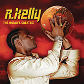 The World's Greatest by R. Kelly