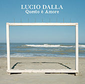 Questo E' Amore by Lucio Dalla