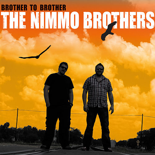 Brother to Brother by The Nimmo Brothers