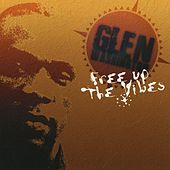 Free Up The Vibes by Glen Washington