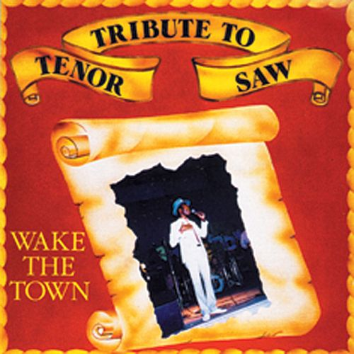 Tribute To Tenor Saw: Wake The Town by Tenor Saw