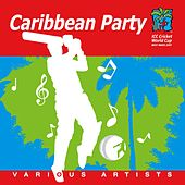 Caribbean Party - Official 2007 Cricket World Cup by Various Artists
