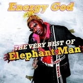 Energy God - The Very Best Of Elephant Man by Elephant Man