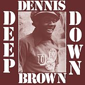 Deep Down by Dennis Brown