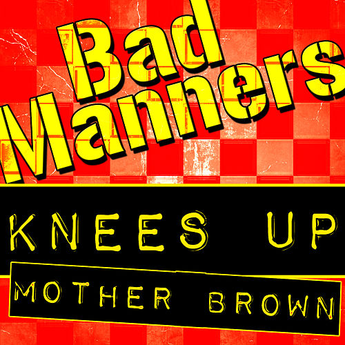 Knees Up Mother Brown by Bad Manners