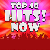 Top 40 Hits! Now by Hits Remixed