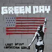 Last Of The American Girls von Green Day