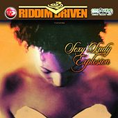 Riddim Driven: Sexy Lady Explosion von Various Artists