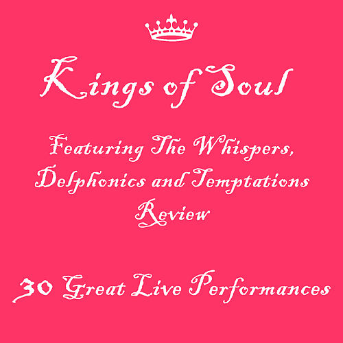 Kings of Soul Featuring The Whispers, Delphonics and Temptations Review: 30 Great Live Performances by Various Artists