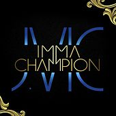 Imma Champion - Single by J.Vic