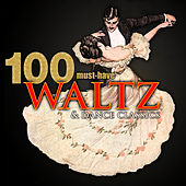 100 Must-Have Waltz & Dance Classics by Various Artists