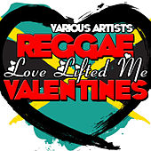 Love Lifted Me: Reggae Valentines by Various Artists