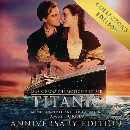 Titanic: Original Motion Picture Soundtrack - Collector's Anniversary Edition von James Horner