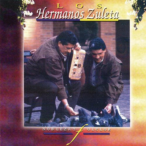 Nobleza Y Folclor by Los Hermanos Zuleta