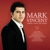 Songs From The Heart von Mark Vincent