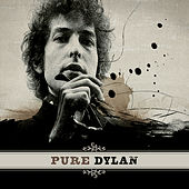 Pure Dylan - An Intimate Look At Bob Dylan von Bob Dylan