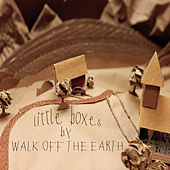 Little Boxes by Walk off the Earth