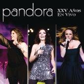 Pandora XXV Años En Vivo by Pandora