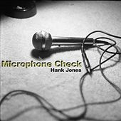 MIC Check by Hank Jones