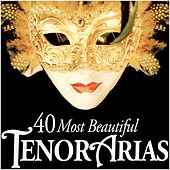 40 Most Beautiful Tenor Arias by Various Artists