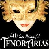 40 Most Beautiful Tenor Arias von Various Artists