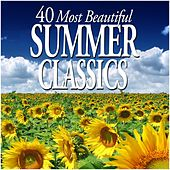 40 Most Beautiful Summer Classics von Various Artists