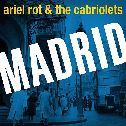 Madrid by Ariel Rot